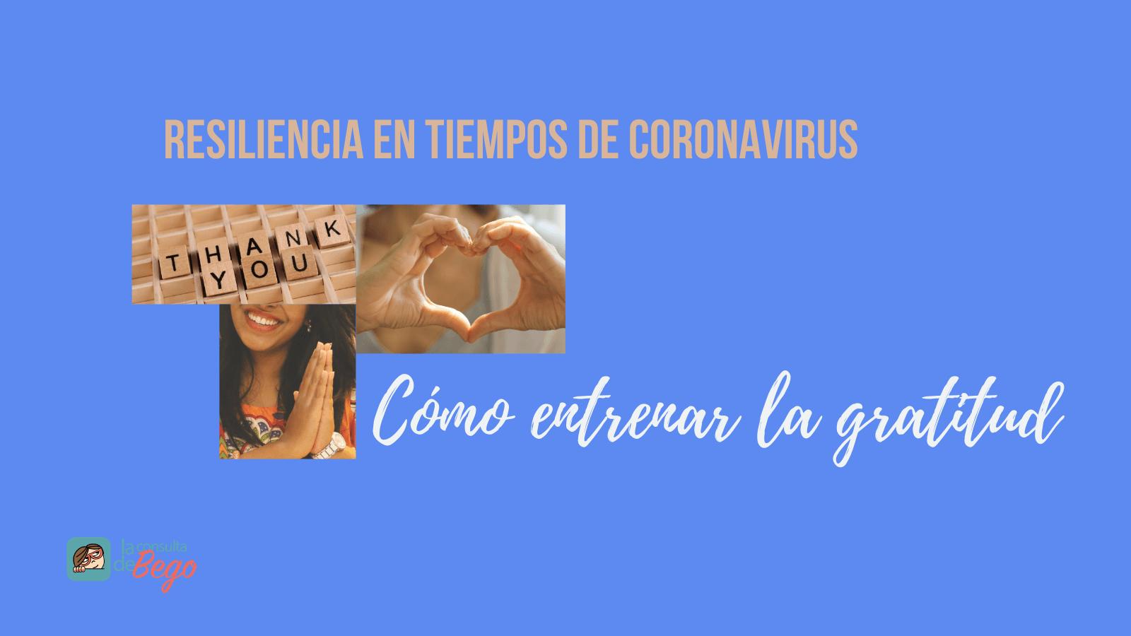 resiliencia y coronavirus, como entrenar la gratitud
